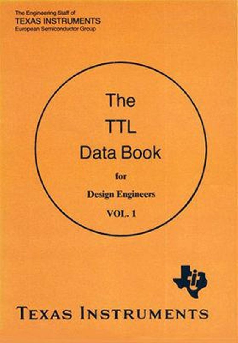 The Rise Of Ttl How Fairchild Won A Battle But Lost War Chm Circuits 8085 Projects Blog Archive Hobbyfmtransmittercircuit Most Popular Ic Data Book 1970s Courtesy Texas Instruments Inc