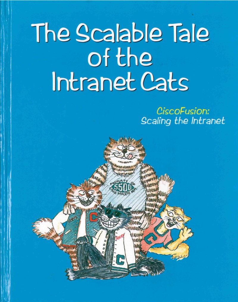 The Scalable Tale of the Intranet Cats