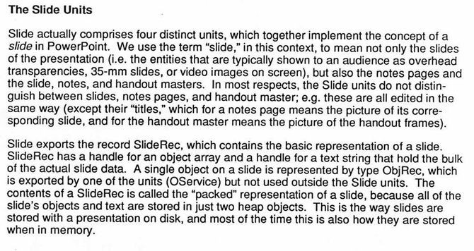 Here, the principal developers of PowerPoint—Dennis Austin and Tom Rudkin—describe the structure of the source code defining slides. Austin and Rudkin worked closely with the product's architect, Bob Gaskins. This document is in a collection of materials donated to the Computer History Museum by Dennis Austin.