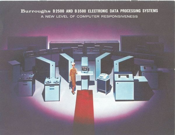 Burroughs B2500 and B3500 Electronic Data Processing Systems. A New Level   of Computer Responsiveness.