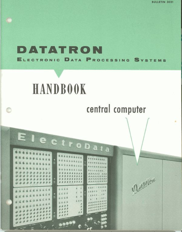 Datatron Electronic Data Processing Systems Handbook Central Computer