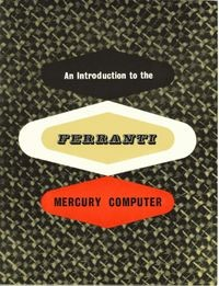 An Introduction to the Ferranti Mercury Computer