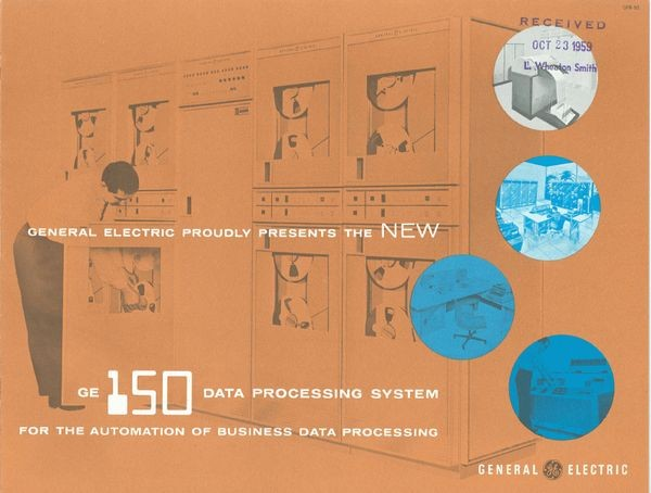 General Electric Proudly Presents the New GE 150 Data Processing System   for the Automation of Business Data Processing