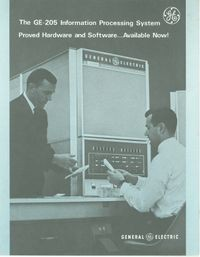 The GE-205 Information Processing System Proved Hardware and   Software... Available Now!