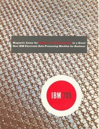 IBM 705 Magnetic Cores for Memory in Microseconds in a Great New IBM   Electronic Data Processing Machine for Business