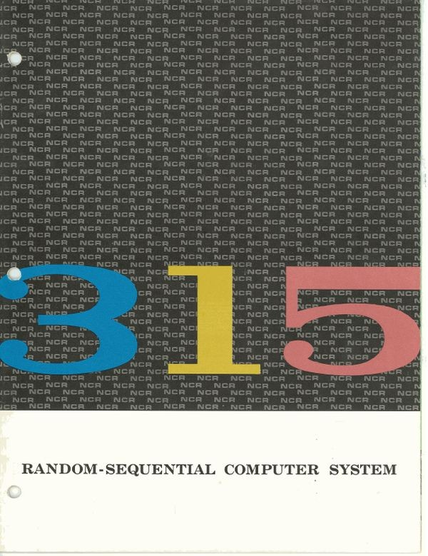NCR 315 Random- Sequential Computer System