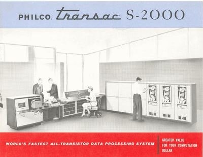 Philco TRANSAC S-2000: World's fastest all-transistor data processsing   system
