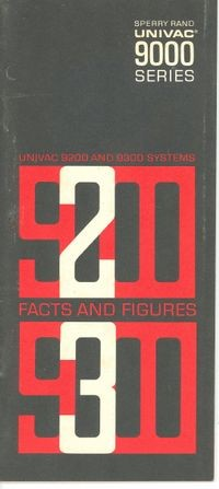UNIVAC 9000 Series. UNIVAC 9200 and 9300 Systems Facts and Figures.