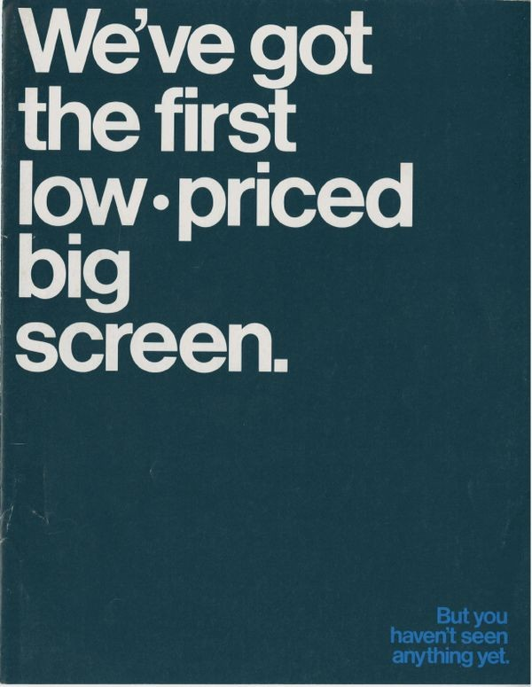We're got the first low-priced big screen.