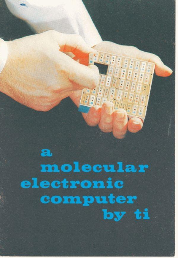 A Molecular Electronic Computer by TI